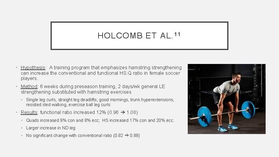 HOLCOMB ET AL. 1 1 • Hypothesis: A training program that emphasizes hamstring strengthening