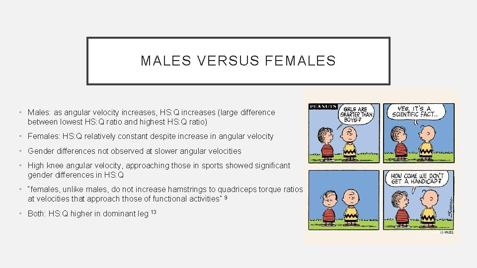 MALES VERSUS FEMALES • Males: as angular velocity increases, HS: Q increases (large difference