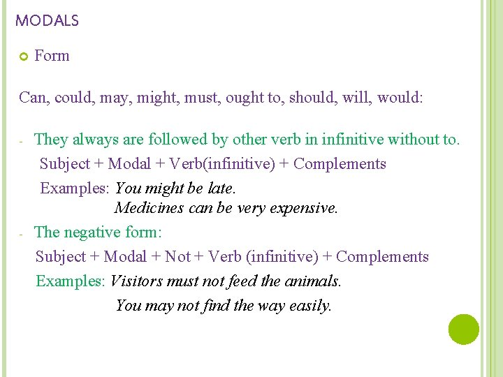 MODALS Form Can, could, may, might, must, ought to, should, will, would: - -