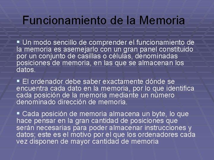 Funcionamiento de la Memoria § Un modo sencillo de comprender el funcionamiento de la