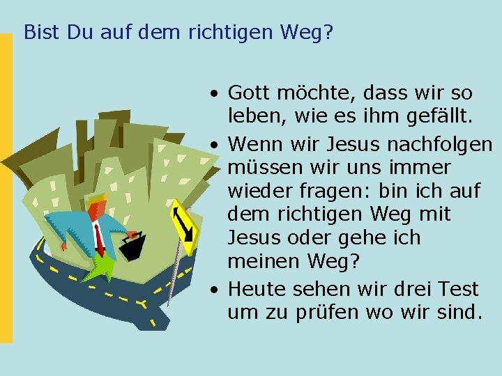 Gott jesus zu der weg Ein Weg