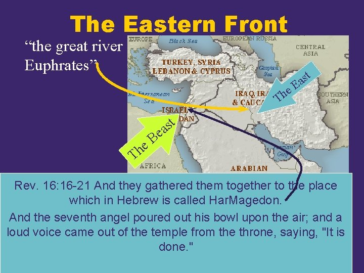 """The Eastern Front """"the great river Euphrates"""" t e h T s a E"""