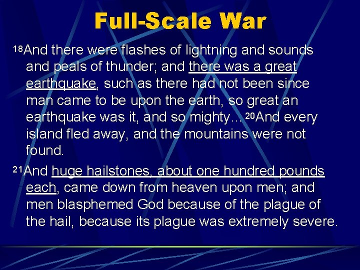 Full-Scale War 18 And there were flashes of lightning and sounds and peals of