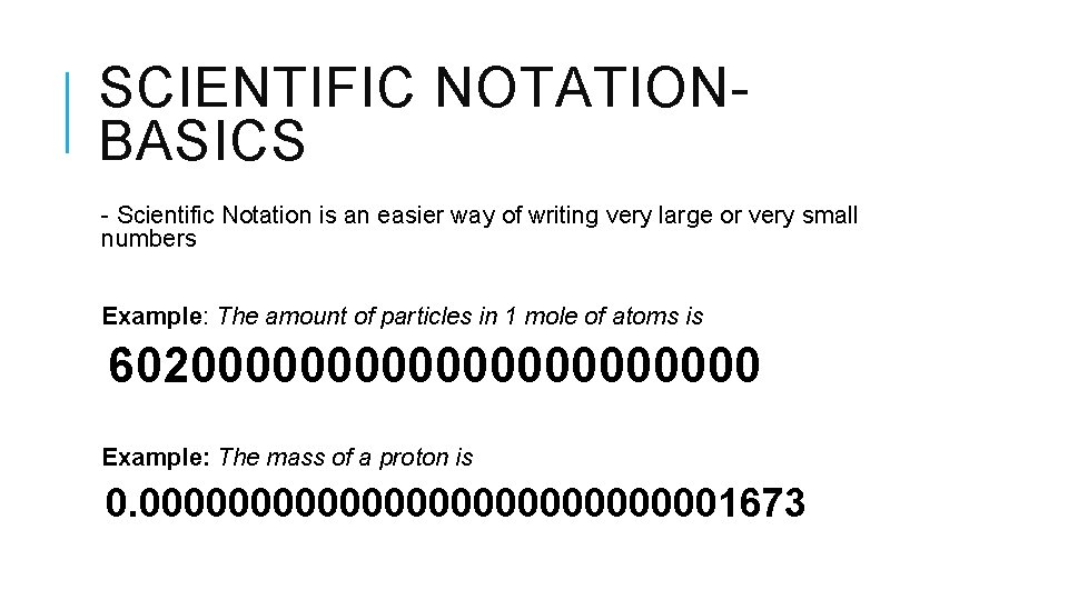 SCIENTIFIC NOTATIONBASICS - Scientific Notation is an easier way of writing very large or
