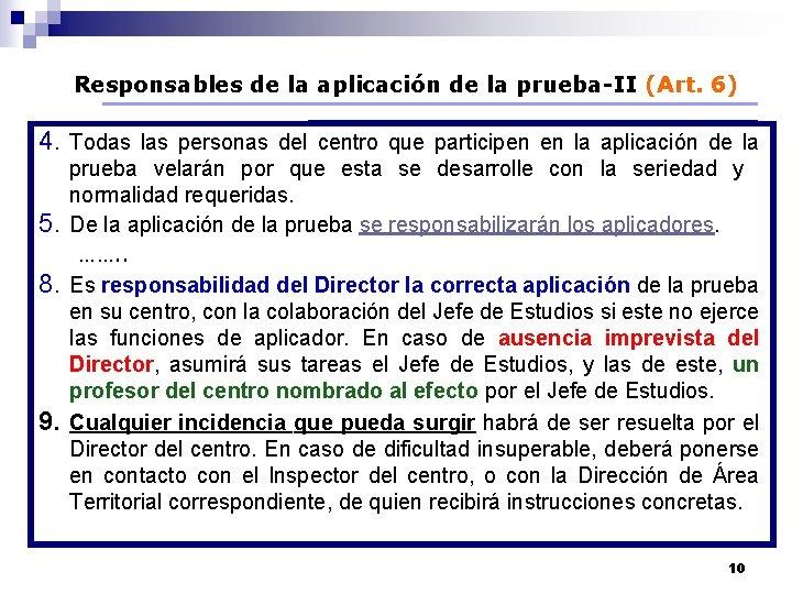 Responsables de la aplicación de la prueba-II (Art. 6) 4. Todas las personas del