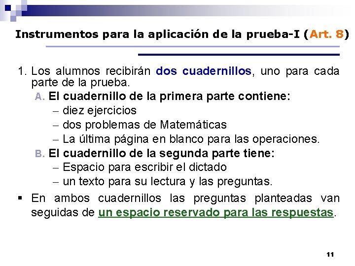 Instrumentos para la aplicación de la prueba-I (Art. 8) 1. Los alumnos recibirán dos