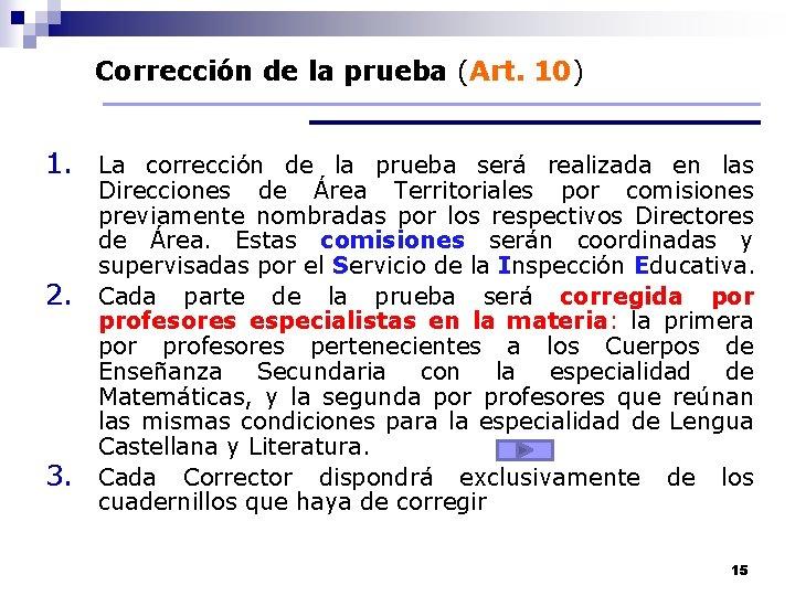 Corrección de la prueba (Art. 10) 1. La corrección de la prueba será realizada