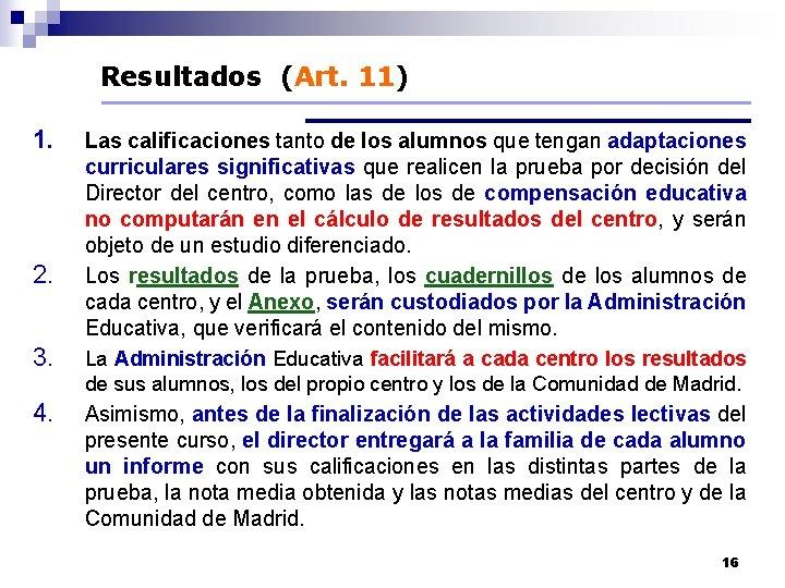 Resultados (Art. 11) 1. 2. Las calificaciones tanto de los alumnos que tengan adaptaciones
