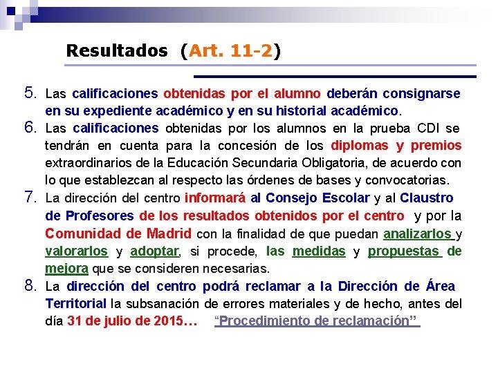 Resultados (Art. 11 -2) 5. Las calificaciones obtenidas por el alumno deberán consignarse 6.