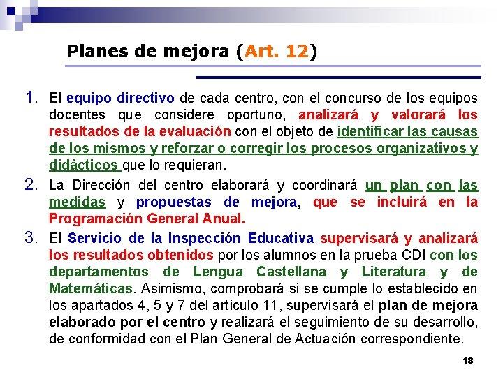 Planes de mejora (Art. 12) 1. El equipo directivo de cada centro, con el