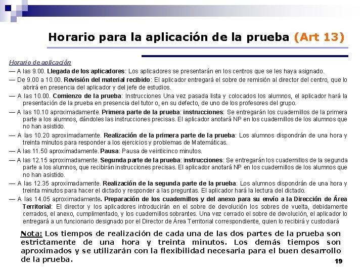 Horario para la aplicación de la prueba (Art 13) Horario de aplicación — A