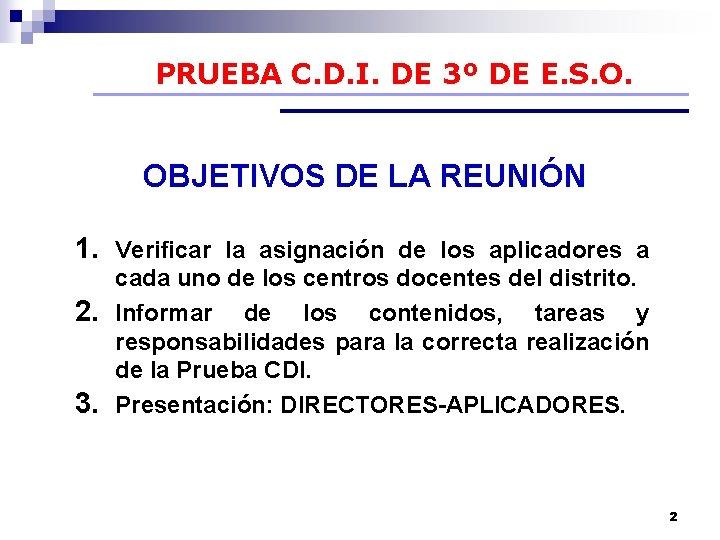 PRUEBA C. D. I. DE 3º DE E. S. O. OBJETIVOS DE LA REUNIÓN