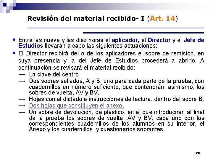 Revisión del material recibido- I (Art. 14) § Entre las nueve y las diez