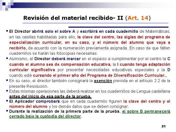 Revisión del material recibido- II (Art. 14) § El Director abrirá solo el sobre
