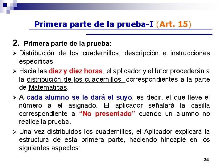 Primera parte de la prueba-I (Art. 15) 2. Primera parte de la prueba: Distribución