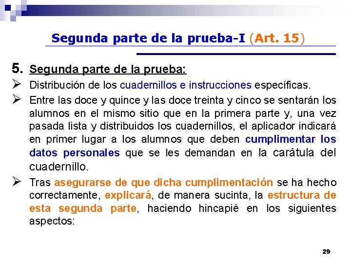 Segunda parte de la prueba-I (Art. 15) 5. Segunda parte de la prueba: Ø