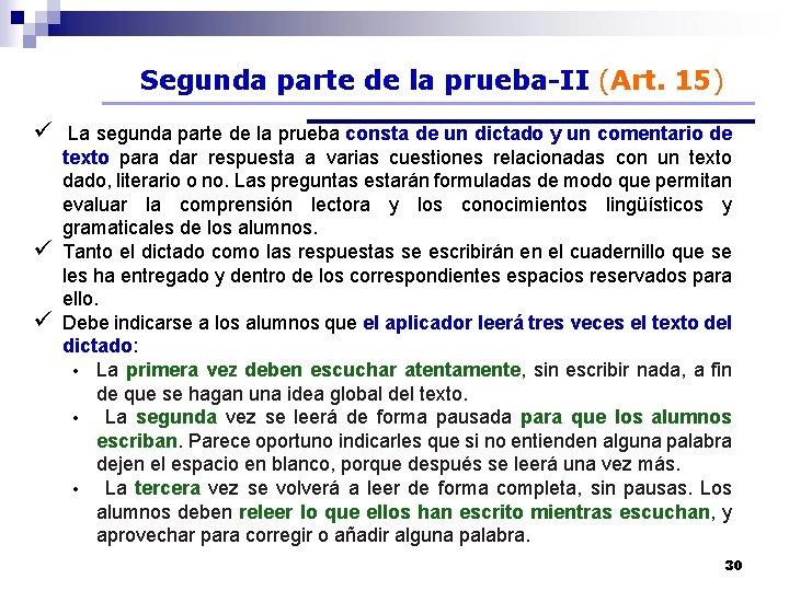 Segunda parte de la prueba-II (Art. 15) ü La segunda parte de la prueba
