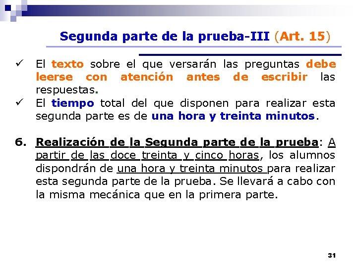 Segunda parte de la prueba-III (Art. 15) ü ü El texto sobre el que
