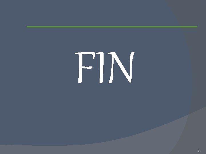 FIN 34