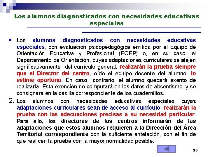 Los alumnos diagnosticados con necesidades educativas especiales § Los 2. alumnos diagnosticados con necesidades