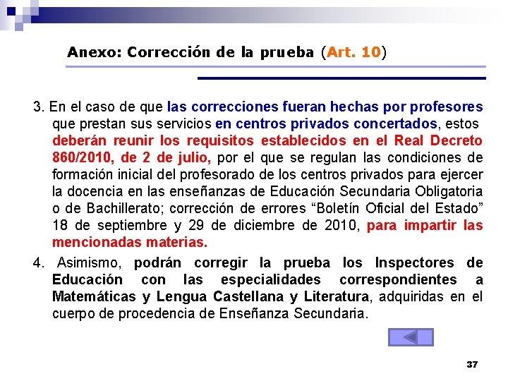 Anexo: Corrección de la prueba (Art. 10) 3. En el caso de que las