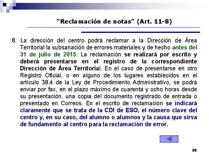 """""""Reclamación de notas"""" (Art. 11 -8) 8. La dirección del centro podrá reclamar a"""