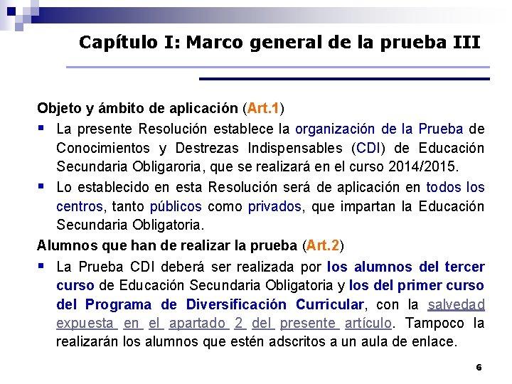 Capítulo I: Marco general de la prueba III Objeto y ámbito de aplicación (Art.