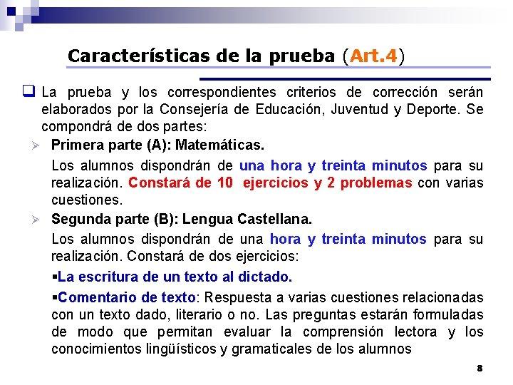 Características de la prueba (Art. 4) q La prueba y los correspondientes criterios de