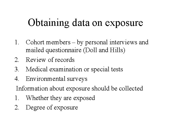 Obtaining data on exposure 1. Cohort members – by personal interviews and mailed questionnaire