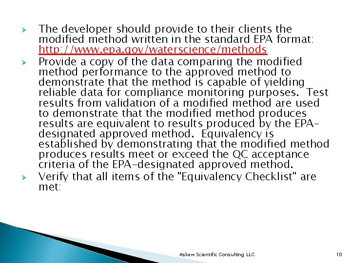 Ø Ø Ø The developer should provide to their clients the modified method written