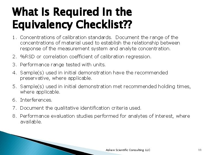 What Is Required In the Equivalency Checklist? ? 1. Concentrations of calibration standards. Document
