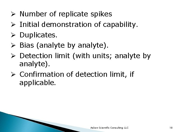 Ø Ø Ø Number of replicate spikes Initial demonstration of capability. Duplicates. Bias (analyte