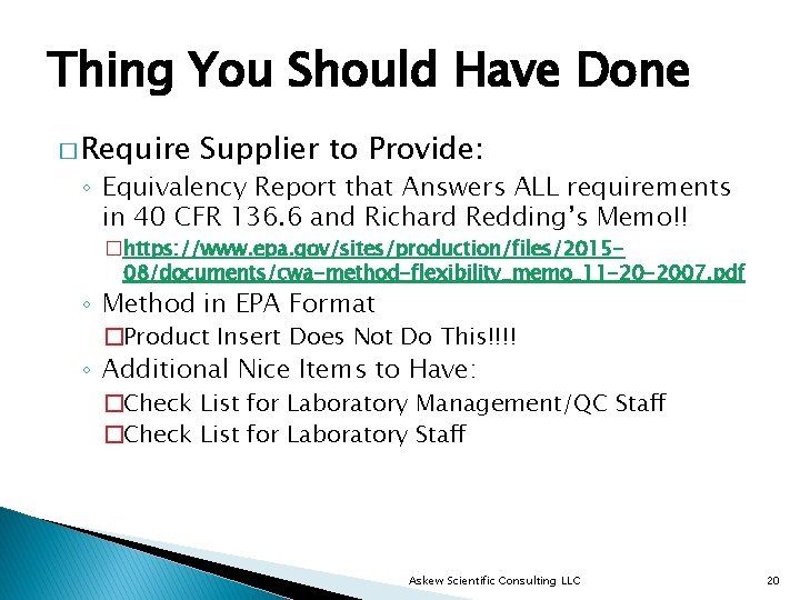 Thing You Should Have Done � Require Supplier to Provide: ◦ Equivalency Report that