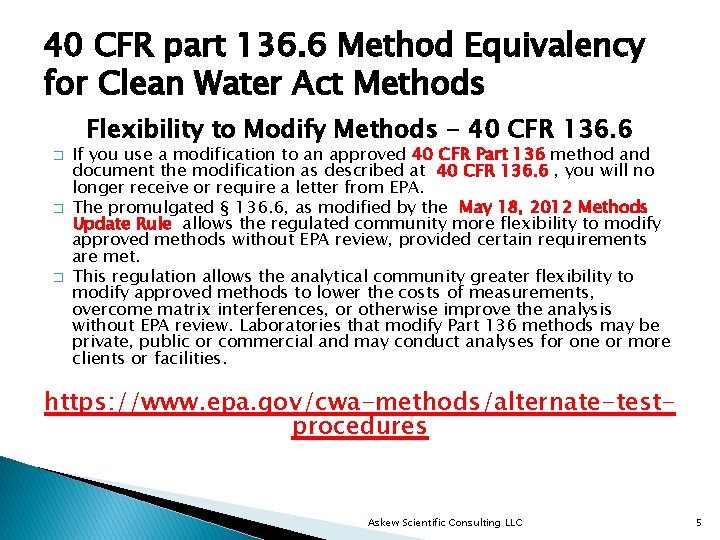 40 CFR part 136. 6 Method Equivalency for Clean Water Act Methods Flexibility to