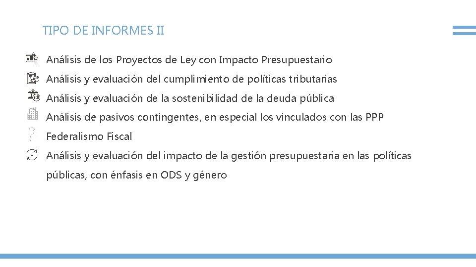 TIPO DE INFORMES II Análisis de los Proyectos de Ley con Impacto Presupuestario Análisis