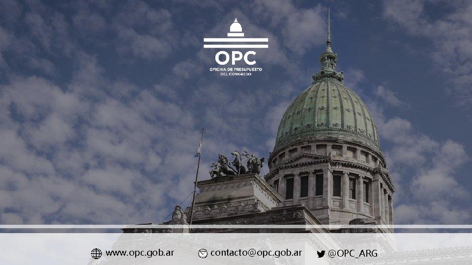 www. opc. gob. ar contacto@opc. gob. ar @OPC_ARG