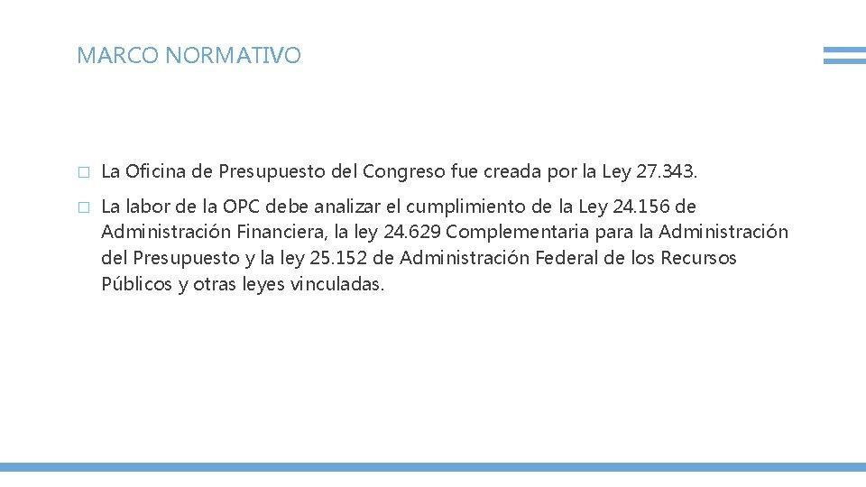 MARCO NORMATIVO � La Oficina de Presupuesto del Congreso fue creada por la Ley