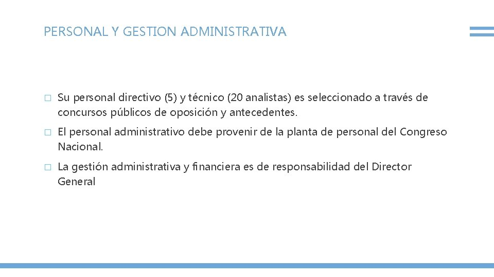 PERSONAL Y GESTION ADMINISTRATIVA � Su personal directivo (5) y técnico (20 analistas) es
