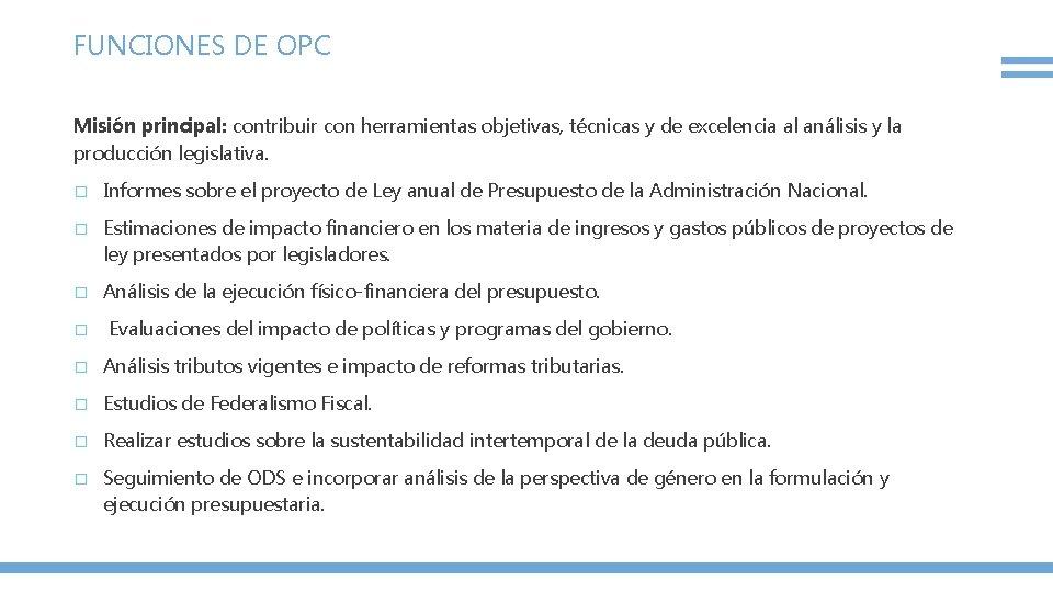 FUNCIONES DE OPC Misión principal: contribuir con herramientas objetivas, técnicas y de excelencia al