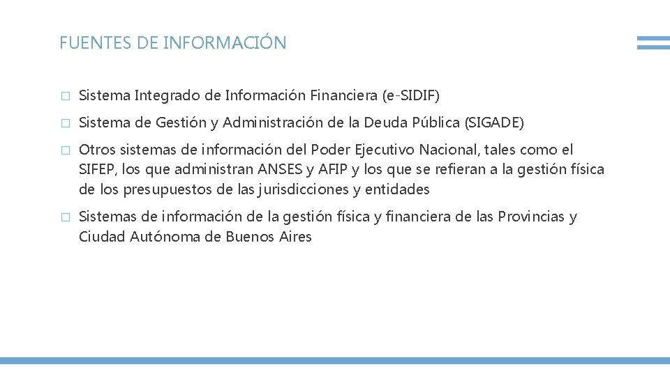 FUENTES DE INFORMACIÓN � Sistema Integrado de Información Financiera (e-SIDIF) � Sistema de Gestión