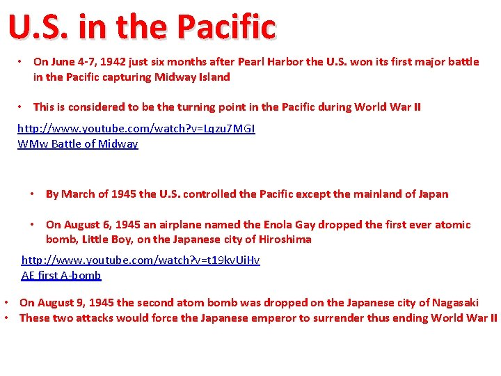 U. S. in the Pacific • On June 4 -7, 1942 just six months