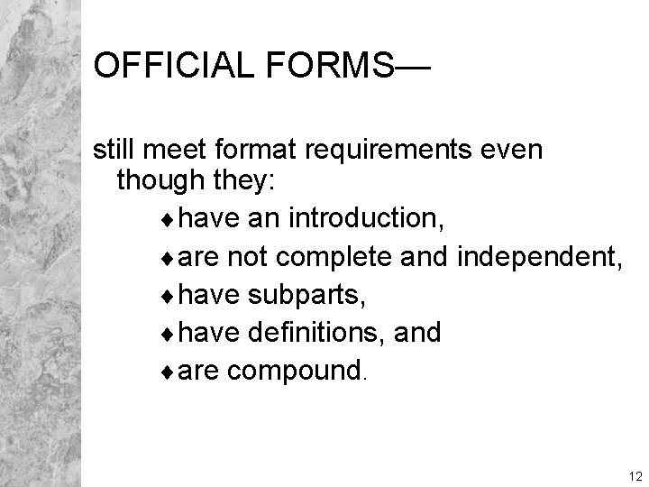OFFICIAL FORMS— still meet format requirements even though they: ¨have an introduction, ¨are not