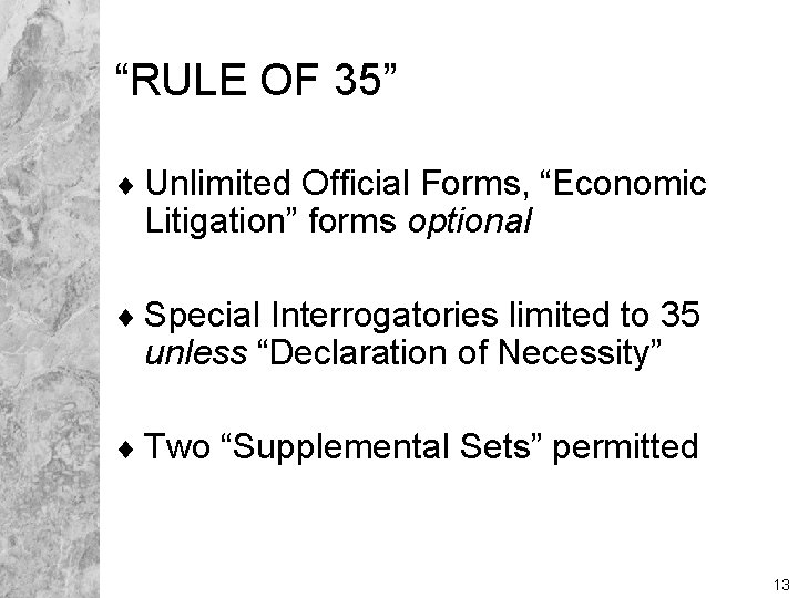 """""""RULE OF 35"""" ¨ Unlimited Official Forms, """"Economic Litigation"""" forms optional ¨ Special Interrogatories"""