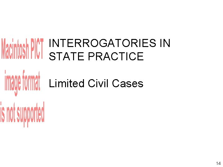 INTERROGATORIES IN STATE PRACTICE Limited Civil Cases 14