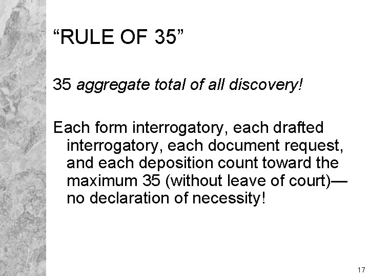 """""""RULE OF 35"""" 35 aggregate total of all discovery! Each form interrogatory, each drafted"""