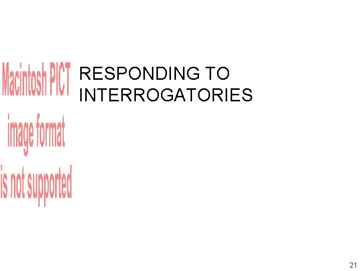 RESPONDING TO INTERROGATORIES 21