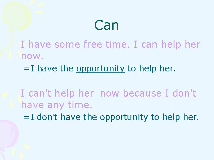 Can I have some free time. I can help her now. =I have the