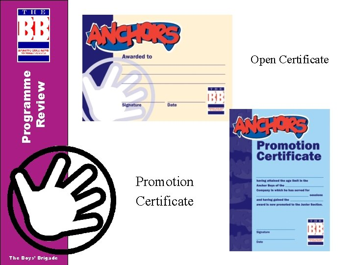 Programme Review Open Certificate Promotion Certificate The Boys' Brigade