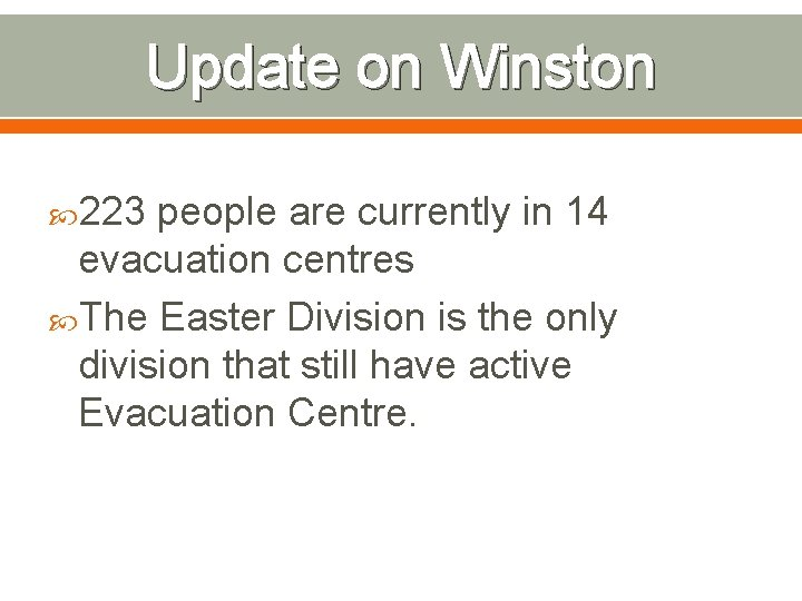 Update on Winston 223 people are currently in 14 evacuation centres The Easter Division