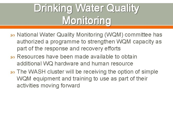 Drinking Water Quality Monitoring National Water Quality Monitoring (WQM) committee has authorized a programme